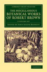 The Miscellaneous Botanical Works of Robert Brown (2-Volume Set)