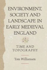 Environment, Society and Landscape in Early Medieval England