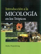 Introducción a la Micología en los Trópicos [Introduction to Mycology in the Tropics]