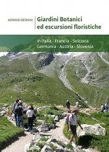 Giardini Botanici ed Escursioni Floristiche: In Italia, Francia, Svizzera, Germania, Austria, Slovenia [Botanical Gardens and Floristic Excursions in Italy, France, Switzerland, Germany, Austria, Slovenia]