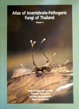 Atlas of Invertebrate-Pathogenic Fungi of Thailand: Volume 4