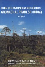 Flora of Lower Subansiri District, Arunachal Pradesh (India), Volume 1