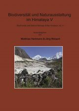 Biodiversity and Natural Heritage of the Himalaya / Biodiversität und Naturausstattung im Himalaya, Volume 5