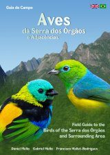 Field Guide to the Birds of the Serra dos Órgãos and Surrounding Area / Aves da Serra dos Órgãos e Adjacências: Guia de Campo