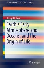 Earth's Early Atmosphere and Oceans, and the Origin of Life