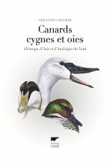 Canards, Cygnes et Oies d'Europe, d'Asie et d'Amérique du Nord [Wildfowl of Europe, Asia and North America]