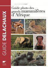 Guide Photo des Grands Mammifères d'Afrique [Field Guide to the Larger Mammals of Africa]