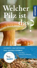 Welcher Pilz ist das?: 170 Pilze Einfach Bestimmen [Which Mushroom is That?: Easily Identifying 170 Mushrooms]