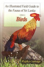 An Illustrated Field Guide to the Fauna of Sri Lanka, Volume 9: Birds