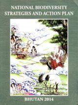 National Biodiversity Strategies and Action Plan, Bhutan 2014