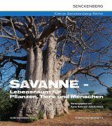 Savanne: Lebensraum für Pflanzen, Tiere und Menschen [The Savannah: Living Space for Plants, Animals and Humans]