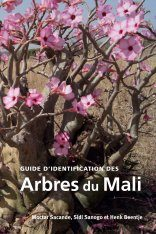 Guide d'Identification des Arbres du Mali [Identification Guide to the Trees of Mali]