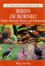 A Naturalist's Guide to the Birds of Borneo
