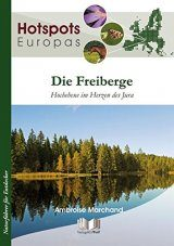 Die Freiberge: Hochebene im Herzen des Jura [The Freiberger: Plateau in the Heart of the Jura]