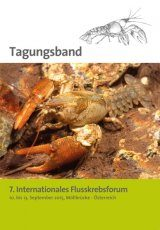 7. Internationales Flusskrebsfourm: Tagungsband [7th International Crayfish Forum: Proceedings]