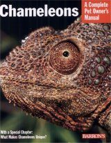 Chameleons: A Complete Pet Owner's Manual