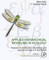 Applied Hierarchical Modeling in Ecology: Analysis of Distribution, Abundance and Species Richness in R and Bugs, Volume 1: Prelude and Static Models