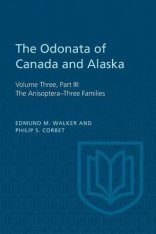 The Odonata of Canada and Alaska, Volume 3, Part 3: The Anisoptera – Three Families