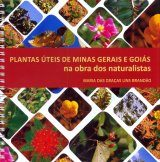 Plantas Úteis de Minas Gerais e Goiás: Na Obra dos Naturalistas [Useful Plants of Minas Gerais and Goiás: The Work of Naturalists]