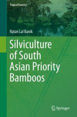 Silviculture of South Asian Priority Bamboos