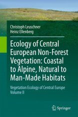 Vegetation Ecology of Central Europe, Volume 2: Ecology of Central European Non-Forest Vegetation, Coastal to Alpine, Natural to Man-Made Habitats