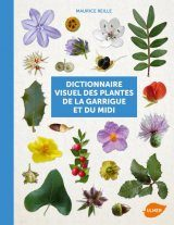 Dictionnaire Visuel des Plantes de la Garrigue et du Midi [Visual Dictionary of Plants of the Garrigue and the South]