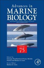 Advances in Marine Biology, Volume 75: Mediterranean Marine Mammal Ecology and Conservation