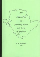 An Atlas of Flowering Plants and Ferns of Anglesey