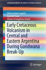 Early Cretaceous Volcanism in Central and Eastern Argentina During Gondwana Break-Up