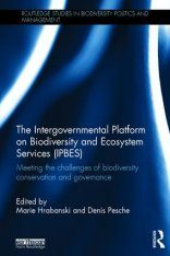 The Intergovernmental Platform on Biodiversity and Ecosystem Services (IPBES)
