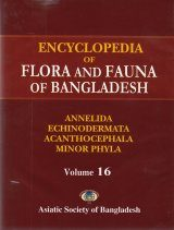 Encyclopedia of Flora and Fauna of Bangladesh, Volume 16: Annelida, Echinodermata, Acanthocephala and Minor Phyla
