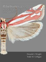 The Moths of America North of Mexico, Fascicle 9.5: Pelochrista Lederer of the Contiguous United States and Canada (Lepidoptera: Tortricidae: Eucosmini)