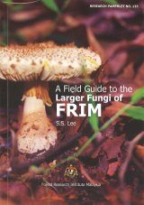 A Field Guide to the Large Fungi of FRIM