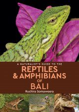 A Naturalist's Guide to the Reptiles of Bali