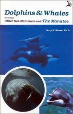 Dolphins and Whales, Including Other Sea Mammals and the Manatee