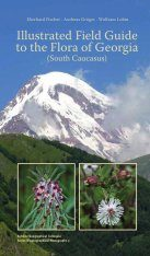Illustrated Field Guide to the Flora of Georgia (South Caucasus)