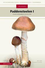 Veldgids Paddenstoelen I: Plaatjeszwammen en Boleten [Field Guide to Mushrooms I: Agaricales and Boletes]
