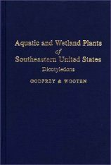 Aquatic and Wetland Plants of the South-Eastern United States, Volume 2 Dicotyledons