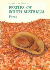 A Guide to the Genera of Beetles of South Australia, Part 5
