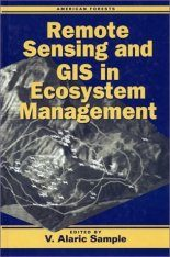 Remote Sensing and GIS in Ecosystem Management