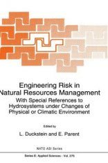 Engineering Risk in Natural Resources Management with Special References to Hydrosystems under Changes of Physical or Climatic Environment