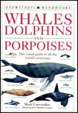 Eyewitness Handbook: Whales, Dolphins and Porpoises