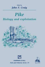 Pike: Biology and Exploitation