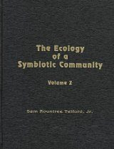 The Ecology of a Symbiotic Community, Volume 2