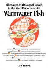 Illustrated Multilingual Guide to the World's Commercial Warmwater Fish