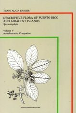 Descriptive Flora of Puerto Rico and Adjacent Islands, Volume 5