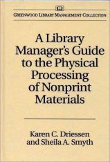 Library Manager's Guide to the Physical Processing of Nonprint Materials