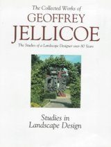 Geoffrey Jellicoe: The Studies of a Landscape Designer Over 80 Years