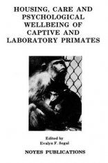 Housing, Care and Psychological Wellbeing of Captive and Laboratory Primates