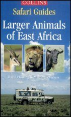 Collins Safari Guide: Larger Animals of East Africa